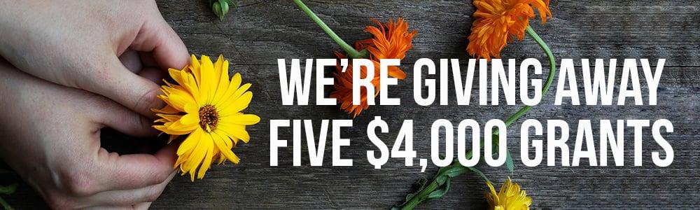 We're Giving Away Five $4,000 Grants
