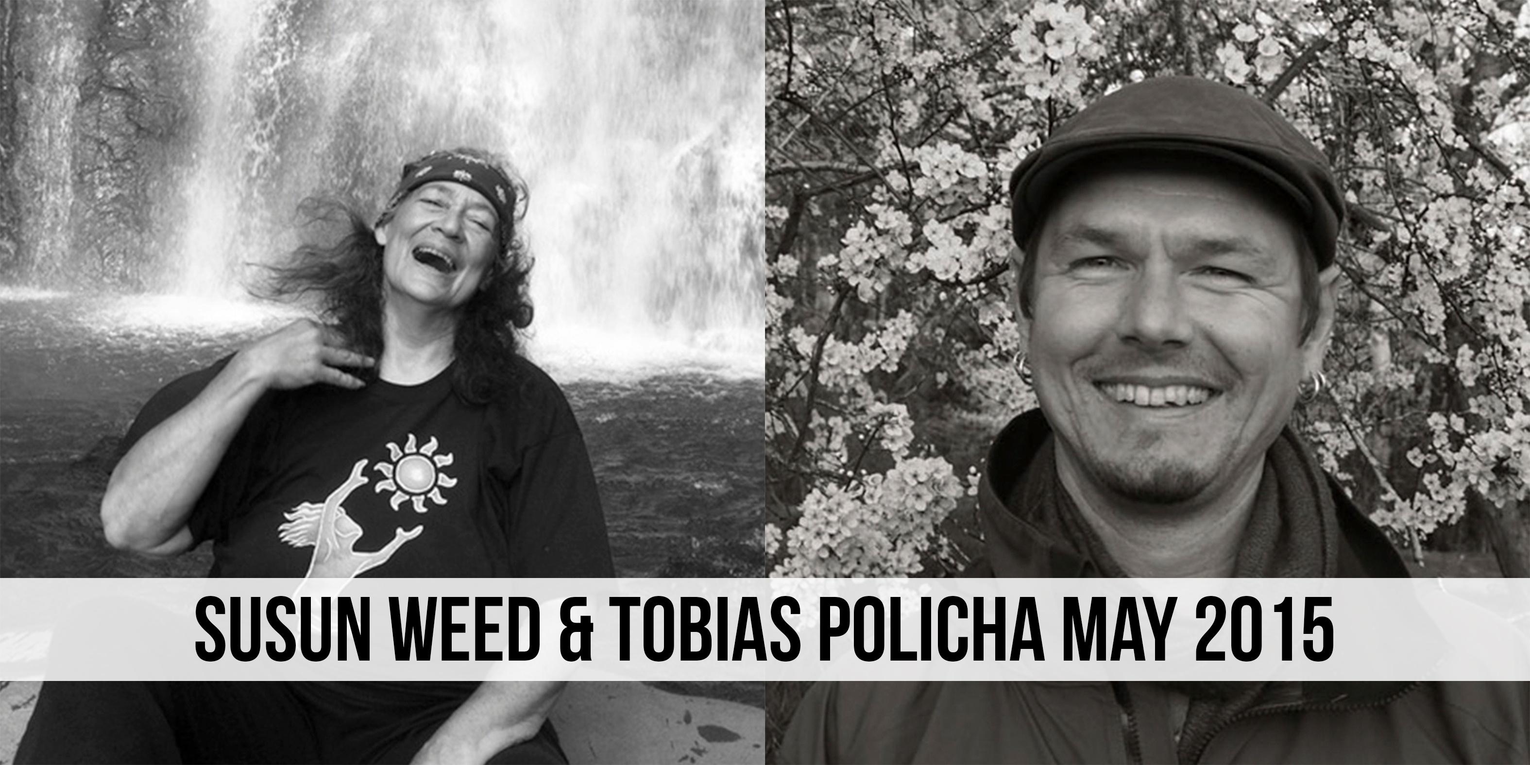 Susan Weed and Tobias Policha